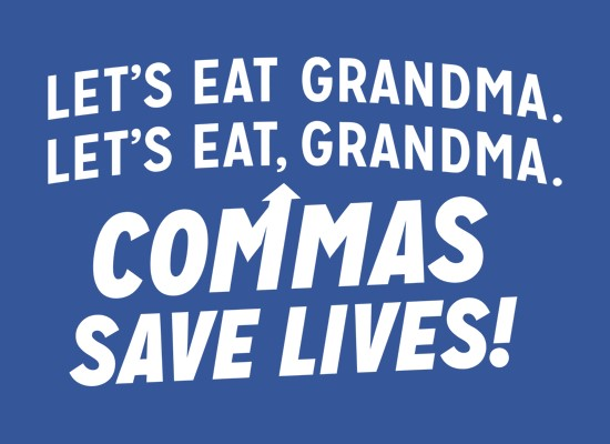 """White text on a blue background reads, """"Let's eat Grandma. Let's eat, Grandma."""" Then it points to the comma saying, """"Commas save lives!"""""""