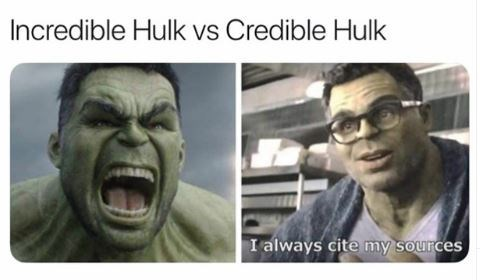 a meme of angry Hulk side by side with civil hulk reading Incredible Hulk vs Credible Hulk and Credible Hulk says I always cite my sources